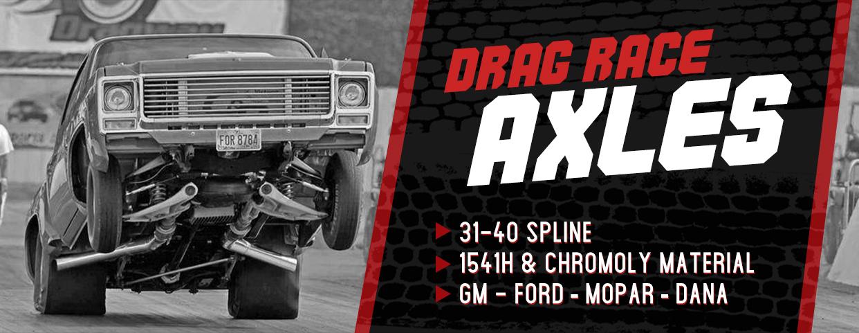Drag Racing Axle shafts